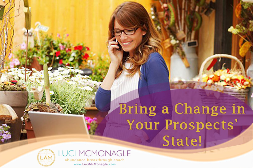 Bring a Change in Your Prospects' State!